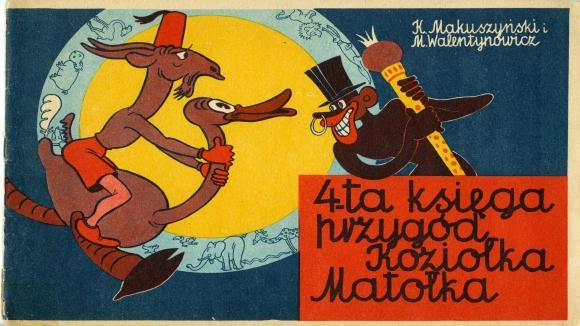 Makuszyński K., Walentynowicz M., Czwarta księga przygód Koziołka Matołka, Kraków 1957. Muzeum Narodowe w Szczecinie, dar Joanny Wojtarowicz.