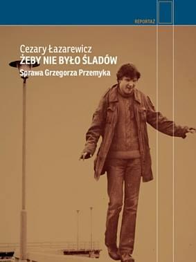 Zbrodnia PRL - spotkanie z Cezarym Łazarewiczem, autorem książki o Grzegorzu Przemyku